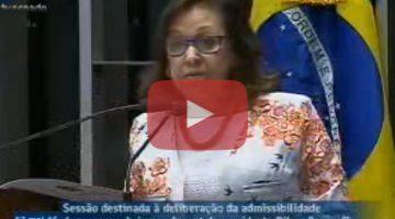 Senadora declara voto contrário à admissibilidade do processo de impeachment