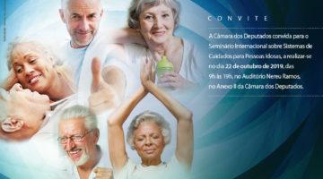Comissão da Câmara promove seminário internacional sobre cuidados com pessoas idosas